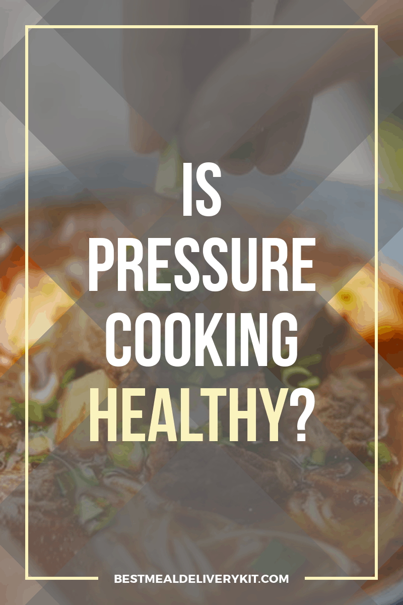 is pressure cooking healthy